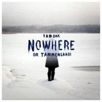 I Am Oak - Nowhere Or Tammensaari LP