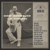 C.W. Stoneking - Gon' Boogaloo LP