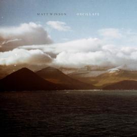 Matt Winson Oscillate LP