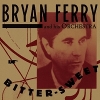Bryan Ferry & His Orchestra Bitter Sweet  LP
