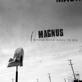 Magnus - Where Neon Goes To Die  LP