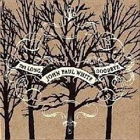 John Paul White - Long Goodbye LP -Luistertrip-