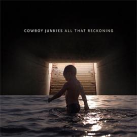 Cowboy Junkies All That Reckoning LP