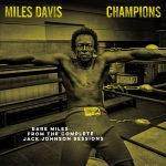 Miles Davis Miles Davis Champions From The Complete Jack Johnson Sessions