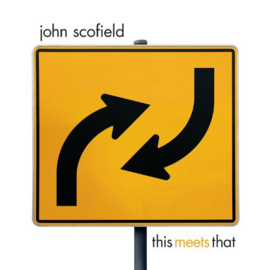 John Scofield This Meets That 2LP
