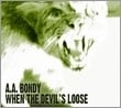 A.A. Bondy - When The Devil`s Loose LP