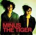 Minus The Tiger - Munis The Tiger