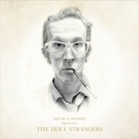 Micah P. Hinson Presents The Holy Strangers LP