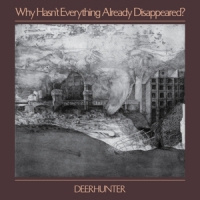 Deerhunter Why Hasn't Why Hasn't Everything Already Disappeared? LP -Coloured Vinyl-