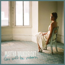 Martha Wainwrigth Love Will Be Reborn LP
