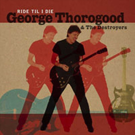 George Thorogood Ride 'til I Die LP
