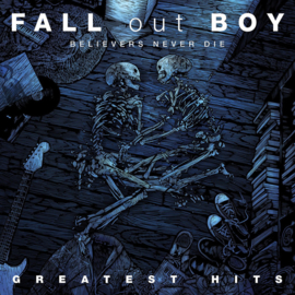 Fall Out Boy Believers Never Die: Greatest Hits 2LP