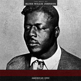 American Epic: The Best Of Blind Willie Johnson 180g LP