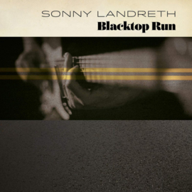 Sonny Landreth Blacktop Run CD