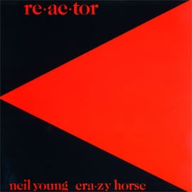 Neil Young & Crazy Horse/Re-ac-tor LP