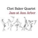 Chet Baker Quartet - Jazz At Ann Arbor LP