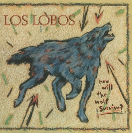 Los Lobos  How Will The Wolf Surive LP