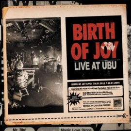 Birth Of Joy - Live At Ubu 3LP