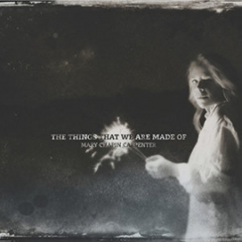 Mary Chapin Carpenter - The Things That We Are Made Of LP
