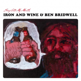 Iron & Wine  Ben Bridwell - Sing Into My Mouth LP