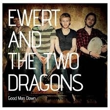 Ewert And The Two Dragons Good Man Down LP