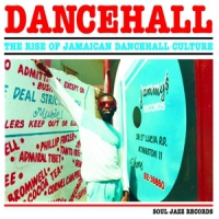 Dancehall: The Rise Of Jamaican Dancehall Culture 3LP