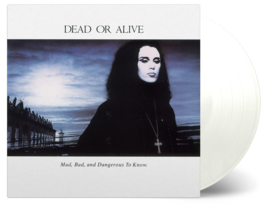 Dead Or Alive Mad Bad And Dangerous To Know LP White Vinyl-