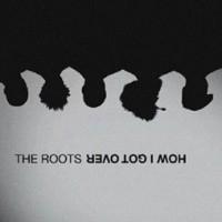 Roots How I Got Over It LP