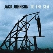Jack Johnson - To The Sea LP