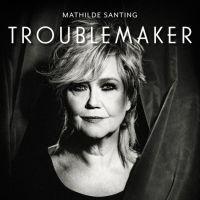 Mathilde Santing Troublemaker CD