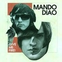 Mando Diao - Give Me Fire 2LP