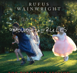 Rufus Wainwright Unfollow The Rules (The Paramour Session) LP