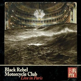 Black Rebel Motorcycle Club - Live In Paris 3LP