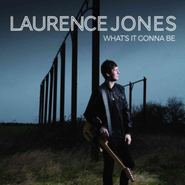 Laurence Jones - What's It Gonna Be LP