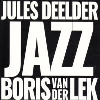Jules Deelder Boris Van Der  Lek& Jule Jazz LP