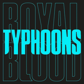Royal Blood Typhoons 7'