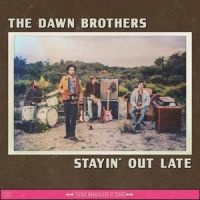 Dawn Brothers Stayin' Out Late LP -No Risc Disc-