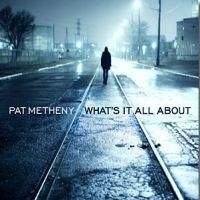 Pat Metheny - What`s It All About 2LP