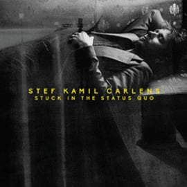 Stef Kamil Carlens - Stuck In The Status Quo 1