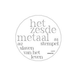 Zesde Metaal, Het Stempel / Slaven van Het Leven LP