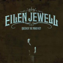 Eilen Jewell Queen Of The Minor Key LP