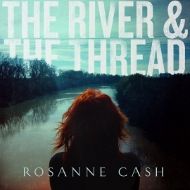 Rosanne Cash - River & The Thread LP