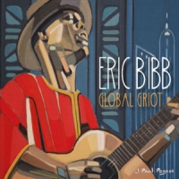 Eric Bibb Global Griot 2LP