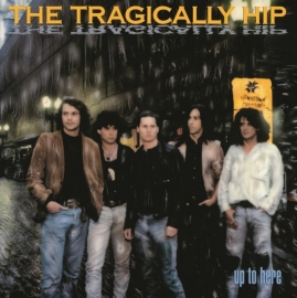 Tragicaly Hip Up To Here LP