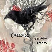 Calexico Garden Ruin LP