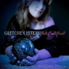 Gretchen Peters - Hello Cruel World LP