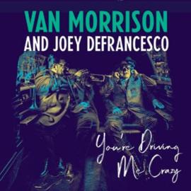 Van Morrison & Joey DeFrancesco You're Driving Me Crazy 2LP