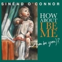 Sinead O`Connor - What About I Be Me LP