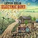 Levon Helm - Electric Dirt LP