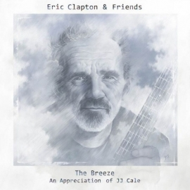 Eric Clapton & Friends - The Breeze An Appreciation Of JJ Cale